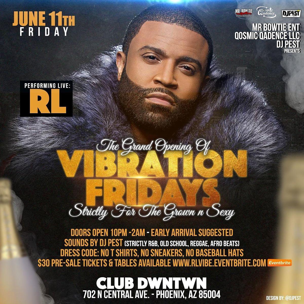 RL - Live  @ Grand Opening of Vibration Fridays
