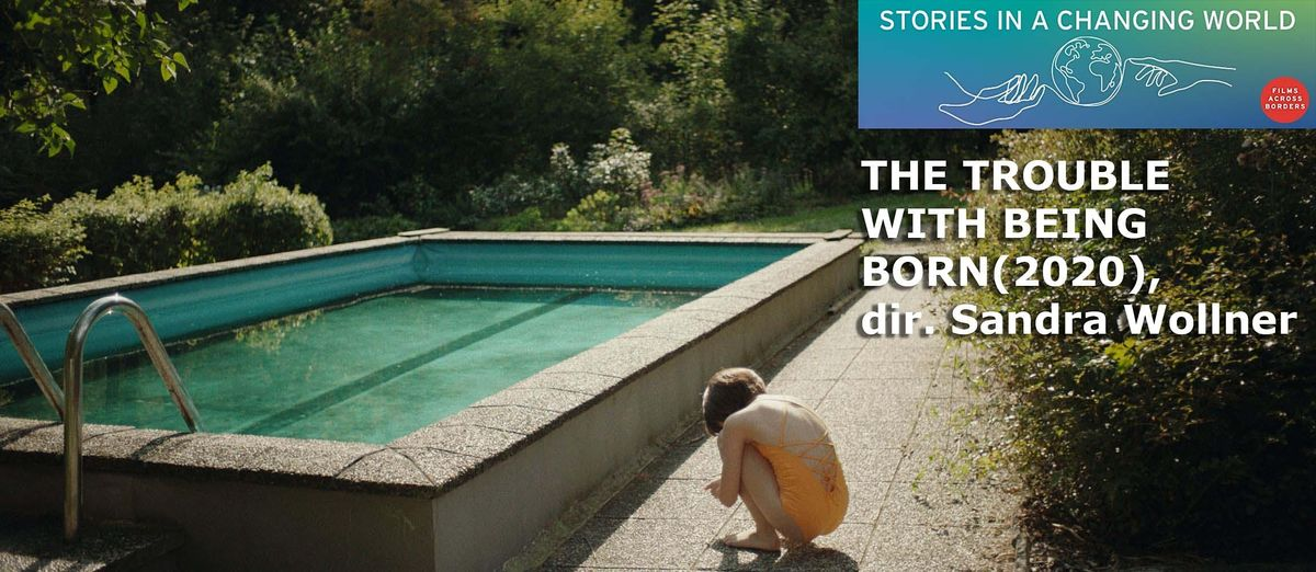Films Across Borders: The Trouble with Being Born (2020), dir. S. Wollner