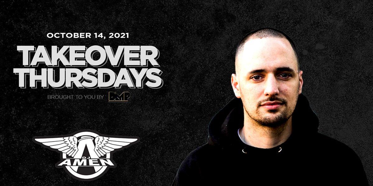 Takeover Thursdays with DJ Amen 10\/14\/2021