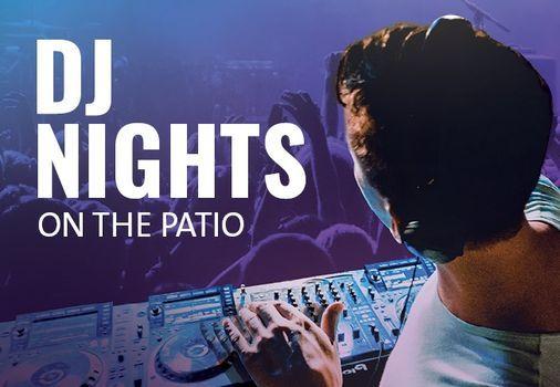DJ Nights on the patio!