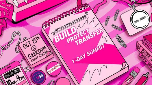 Hustle and Socialize Presents: Build, Protect, Transfer. 1-Day Summit