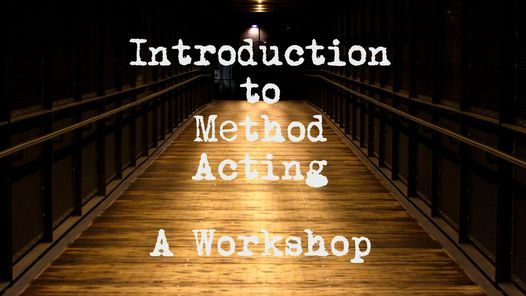 Introduction to Method Acting - A Workshop