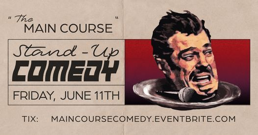The Main Course: Stand-Up Comedy