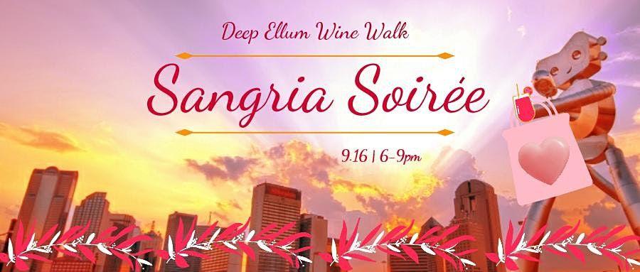 Deep Ellum Wine Walk: Sangria Soiree!