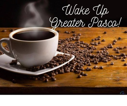 Wake Up Greater Pasco!