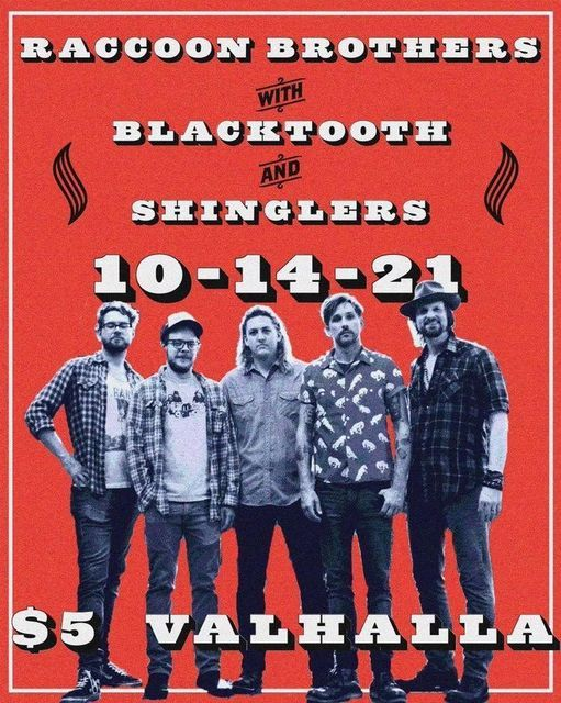 Thursday Oct 14th Raccoon Brothers, Blacktooth, Shinglers