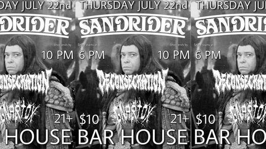 Sandrider, Deconsecration and Gnartox at Bar House