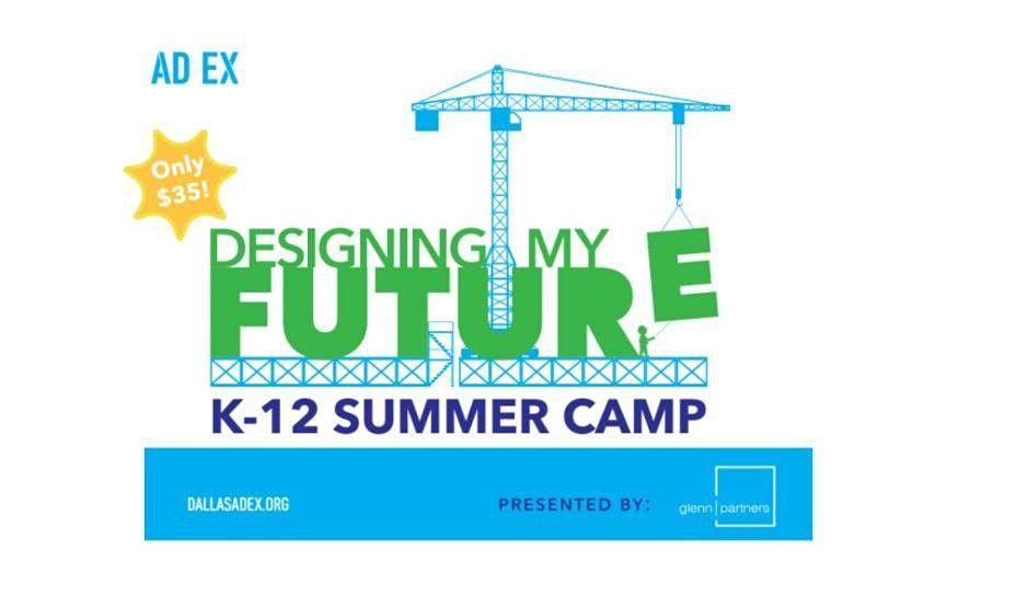 Designing My Future; K-12 Summer Camp Series