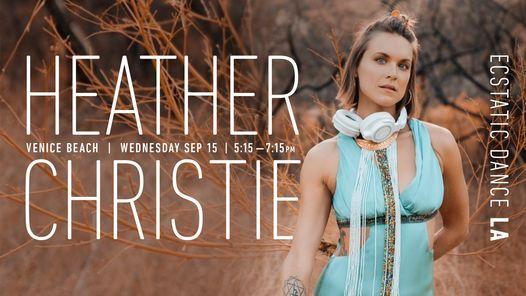 Heather Christie \u226b Ecstatic Dance LA | Venice Beach