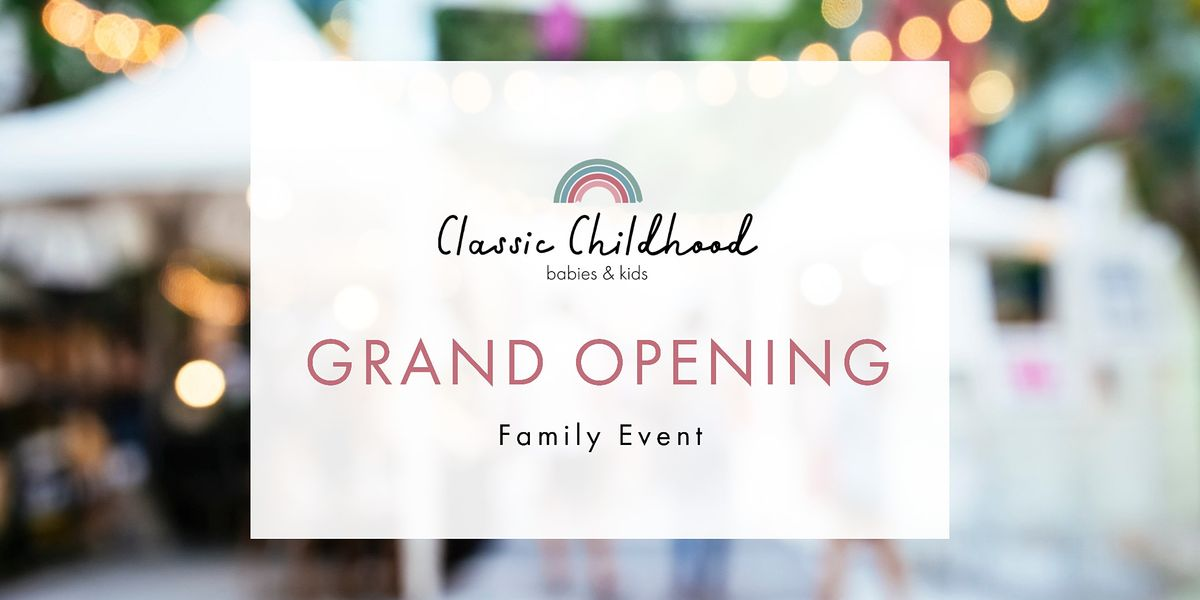 Classic Childhood Grand Opening Festival