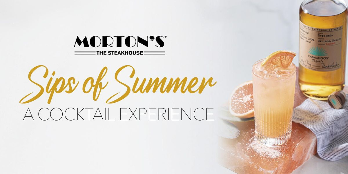 Morton's Jacksonville - Sips of Summer: A Cocktail Experience