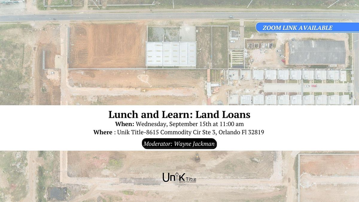 Lunch and Learn: Land Loans