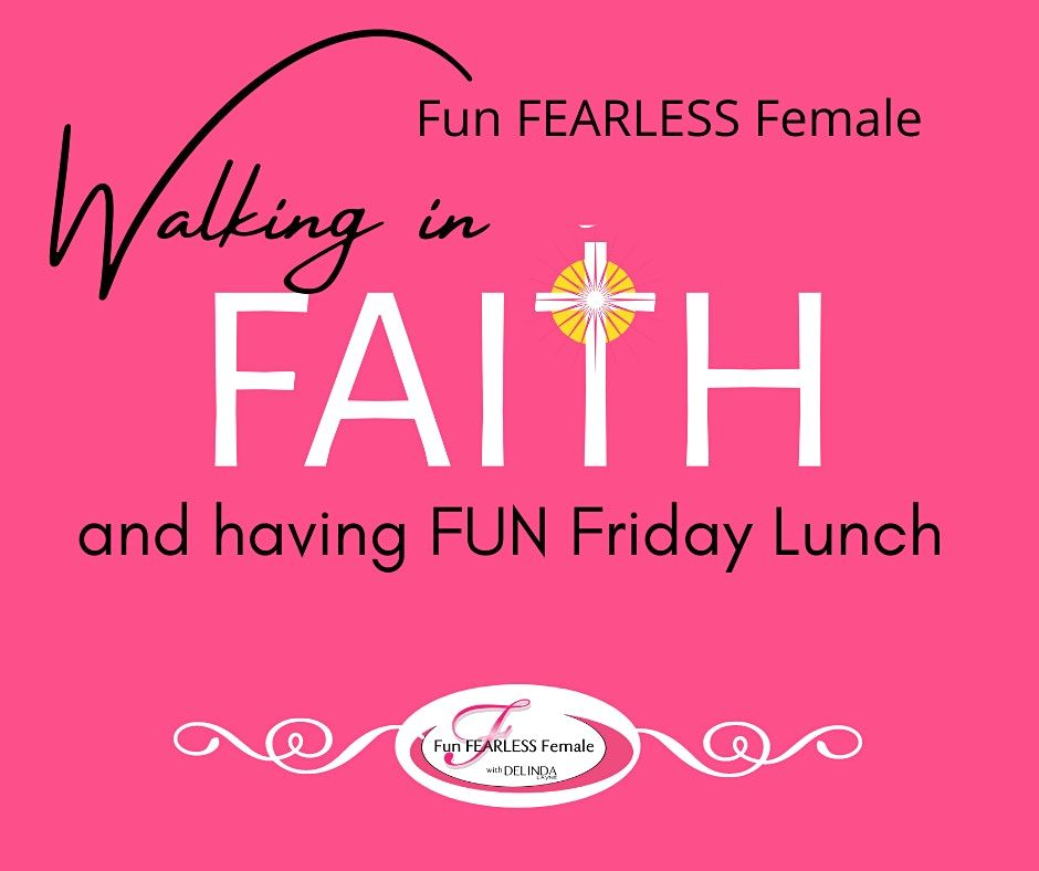 Fun Fearless Female - Faith & Fun Friday  Lunch