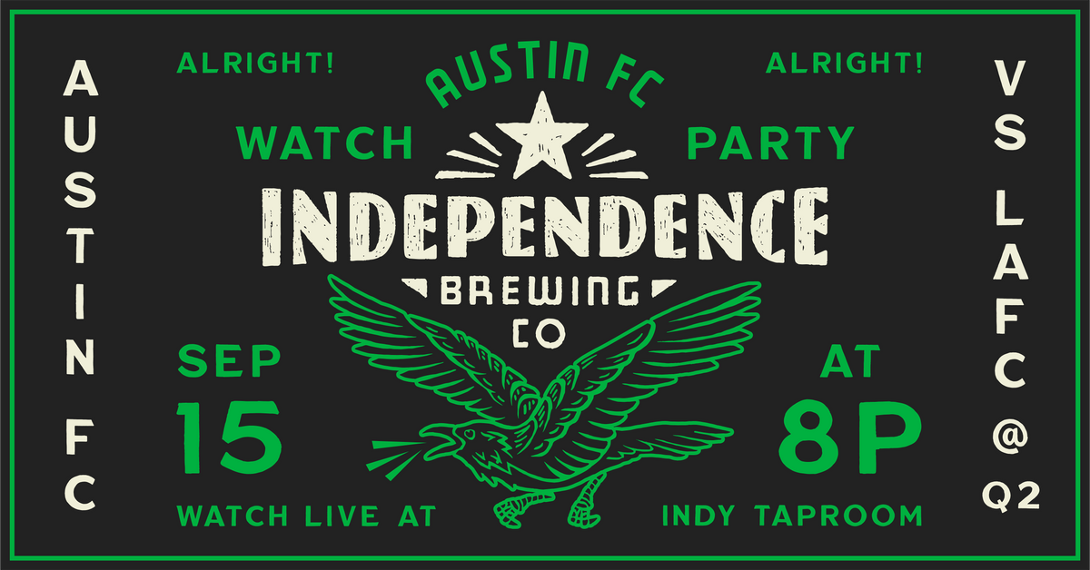 Austin FC v LAFC @ Independence Brewing Co.