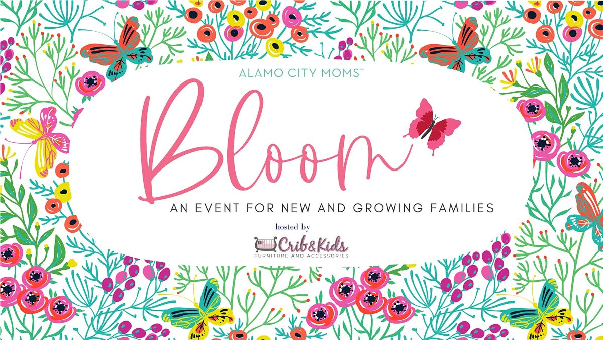 Bloom - An Event for New and Growing Families