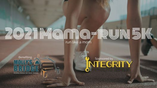 MAMA-RUN 5K benefiting Molly's Bridge