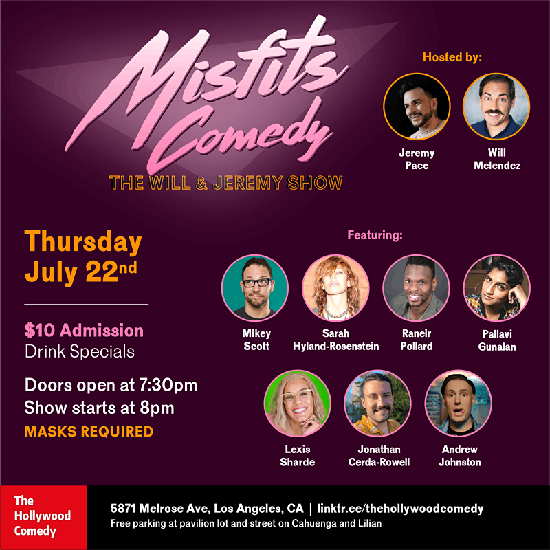 MISFITS COMEDY The Will & Jeremy Show THC 7\/22 8PM