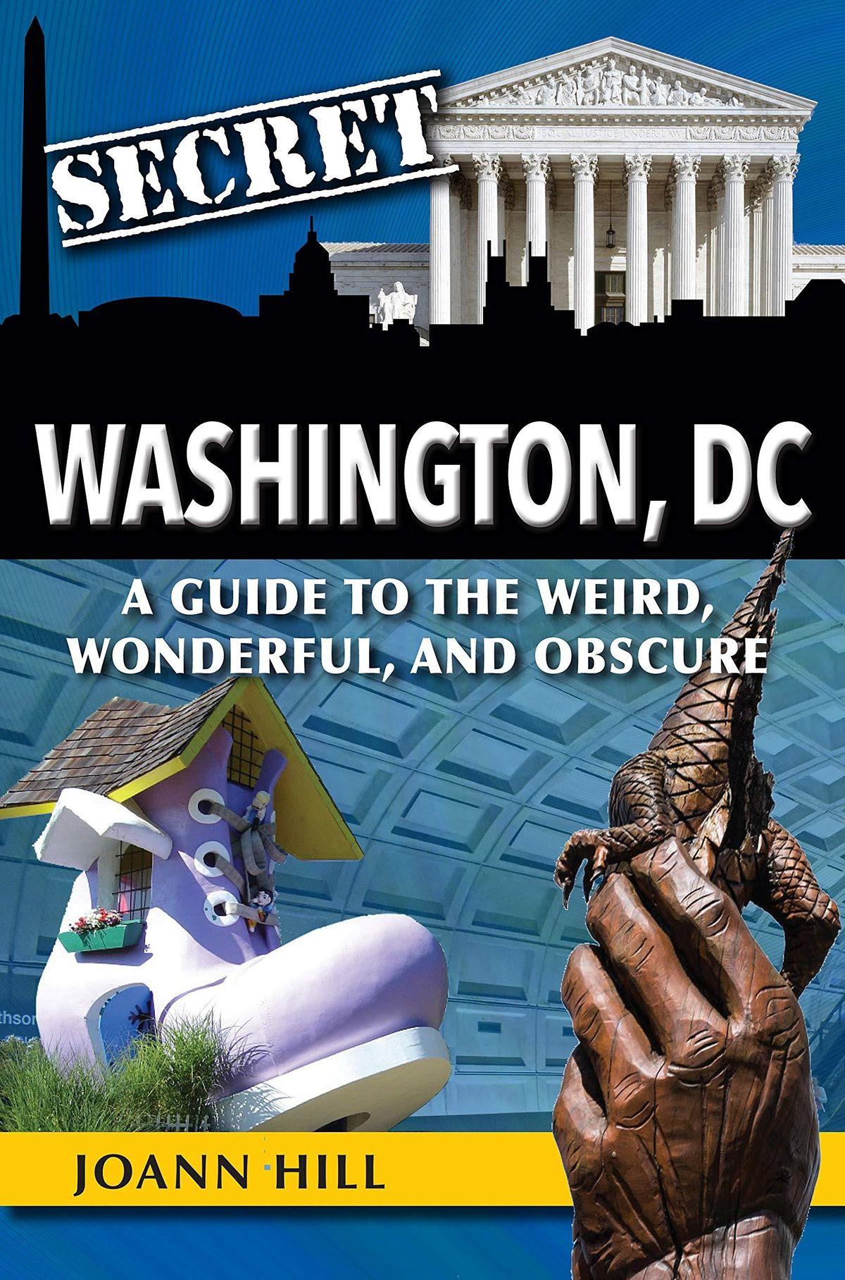 Secret Washington, D.C. w\/ Joann Hill