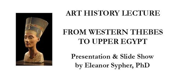 Egypt Lecture Series - Part Three: From Western Thebes to Upper Egypt