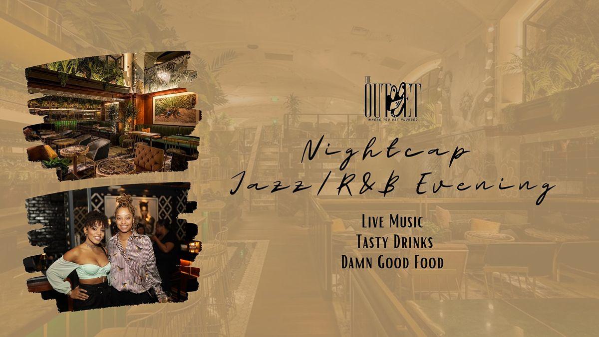 Nightcap Jazz\/R&B Evening - The Outlet LA