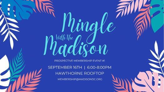Mingle with the Madison