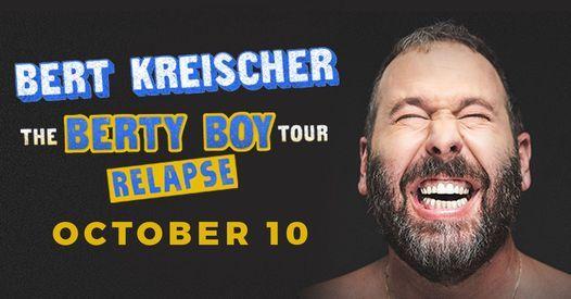 Bert Kreischer - The Berty Boy Relapse Tour