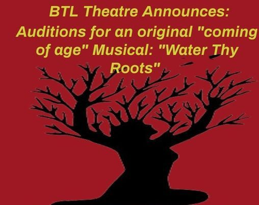 Water Thy Roots Auditions