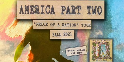 AMERICA PART TWO w\/ COME CLEAN & JACKSON FIG at The Milestone on Wednesday September 15th 2021