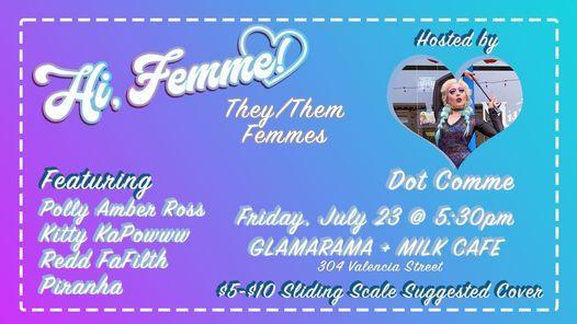 HI, FEMME!: THEY\/THEM FEMMES @ Glama-Rama + Milk Cafe