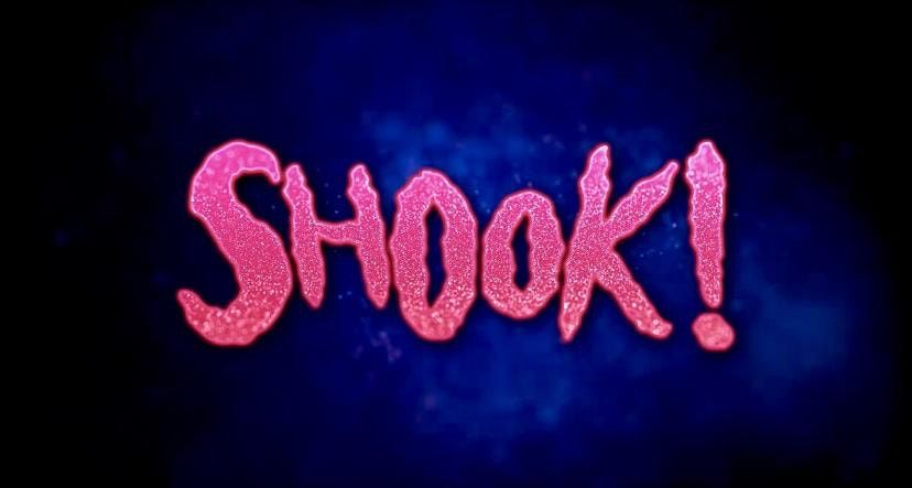 SHOOK!