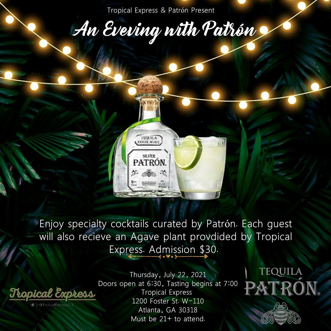 An Evening with Patron Presented by Tropical Express