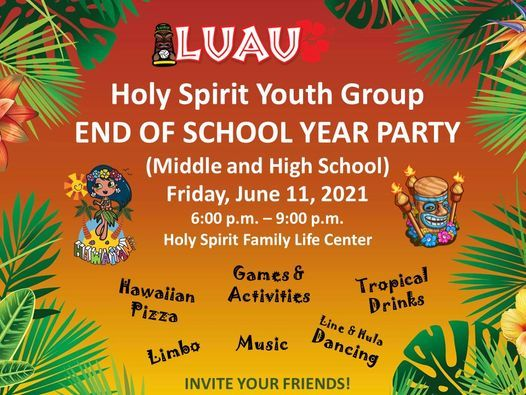 END OF SCHOOL YEAR PARTY (Middle and High School)