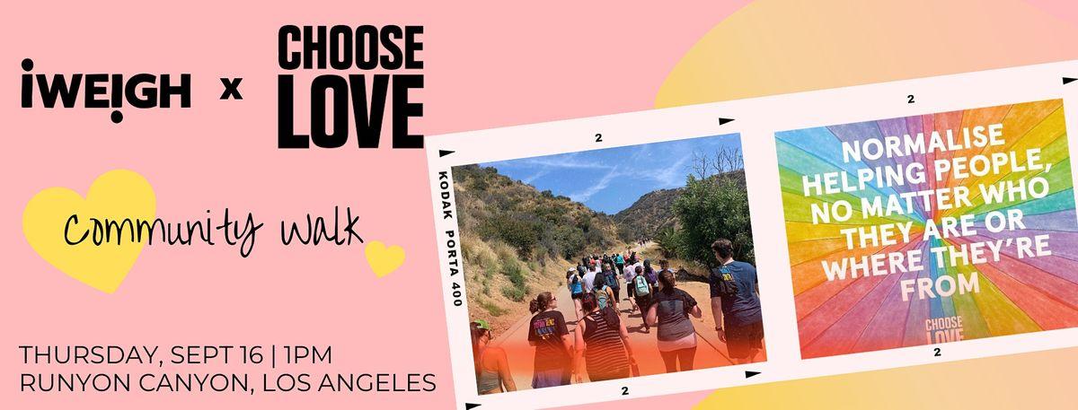 I Weigh x CHOOSE LOVE   Community Walk at Runyon Canyon