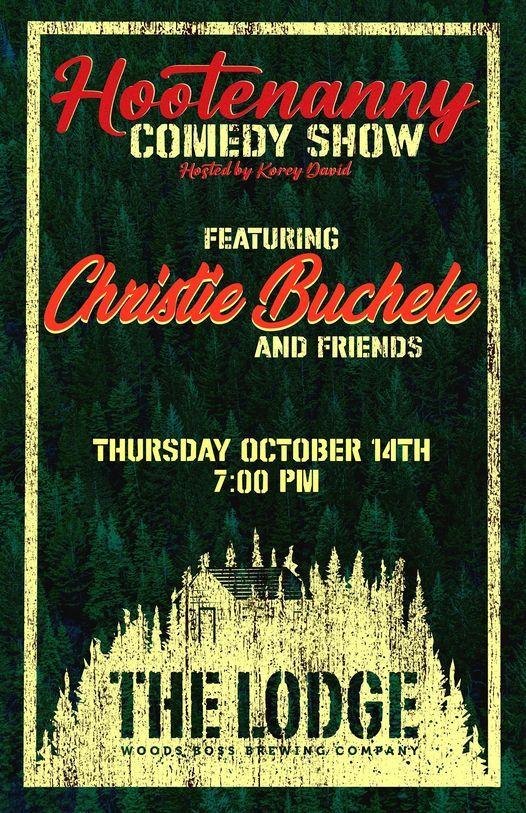 Hootenanny Comedy w\/ Christie Buchele & Friends at The Lodge