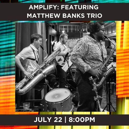 AMOC presents: Amplify featuring Matthew Banks Trio