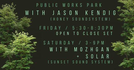 Jason Kendig Friday open to close + Mozhgan & Solar (Saturday) at PW Park
