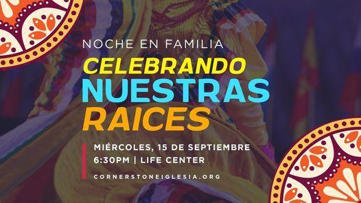 Noche en Familia- Celebrando Nuestras Raices
