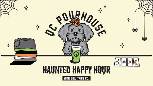 QC Pour House X Girl Tribe Haunted Happy Hour