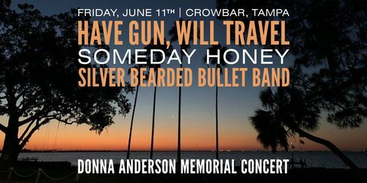 HGWT + Someday Honey + Silver Bearded Bullet Band \/ Donna Anderson Memorial Concert