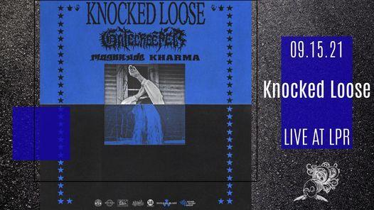Knocked Loose w\/ Gatecreeper, Magnitude, Kharma
