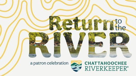 Return to the River - Chattahoochee Riverkeeper's 27th Annual Patron Celebration
