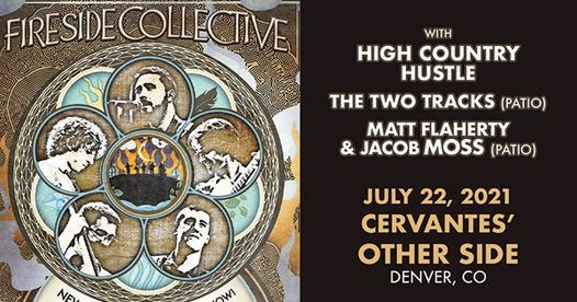 7\/22 - Fireside Collective w\/ High Country Hustle, The Two Track