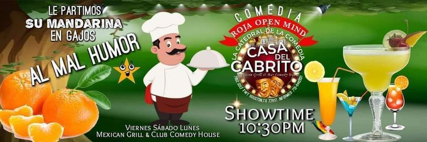 COMEDY SHOWS CASA DEL CABRITO HOUSTON