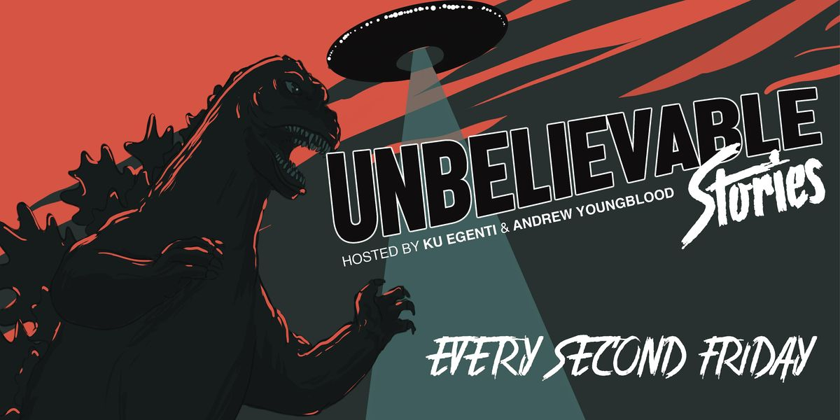UNBELIEVABLE Stories w\/ Ku Egenti and Andrew Youngblood