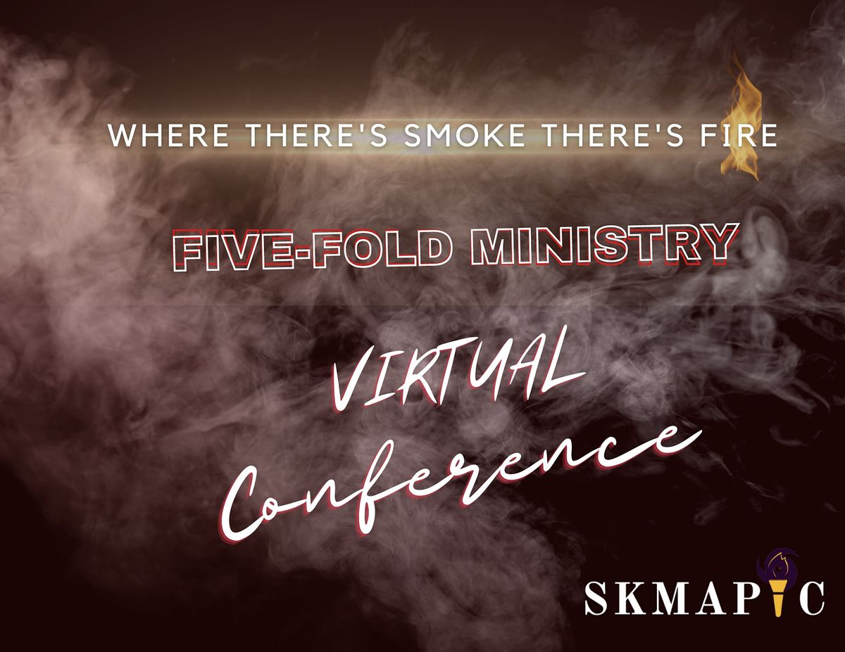 Where There's Smoke There's Fire- Five Fold Ministry Conference