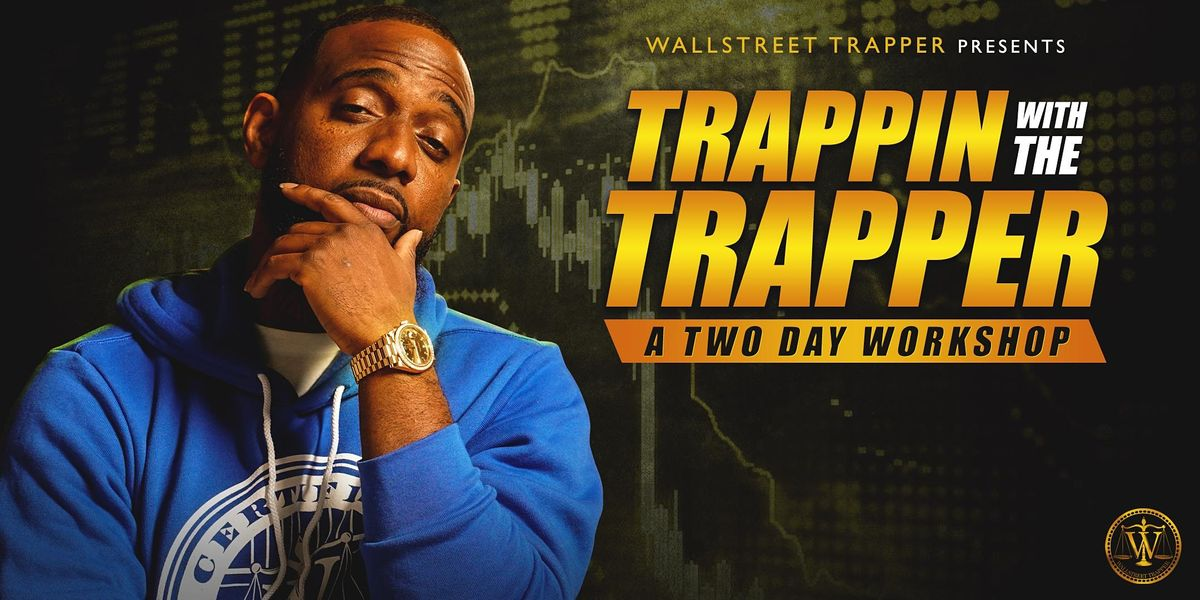 Trappin' With The Trapper