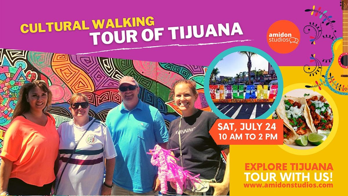 Cultural Walking Tour of Tijuana