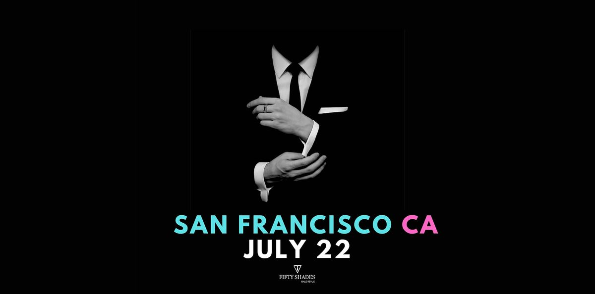 Fifty Shades Live|San Francisco, CA
