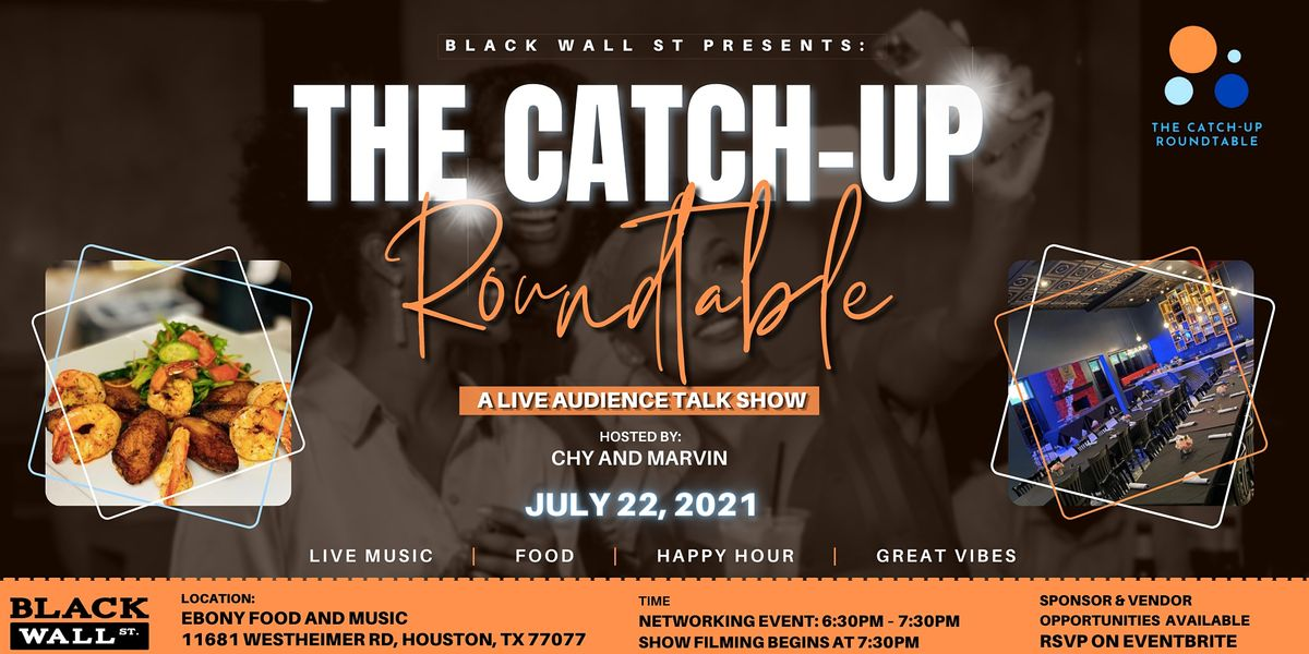 NEW DATE The Catch-Up Roundtable Live Audience - Houston, Texas