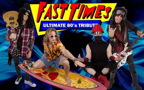 Fast Times - Ultimate 80's Tribute